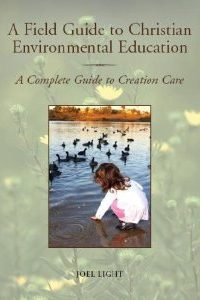field-guide-to-christian-environmental-education-a-complete-guide-to-creation-car